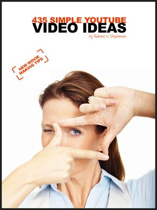 435 Simple YouTube Video Ideas  Get it: http://richardstep.com/self-help-books/books-by-richard-n-stephenson/435-youtube-video-ideas-ebook-making-movies/