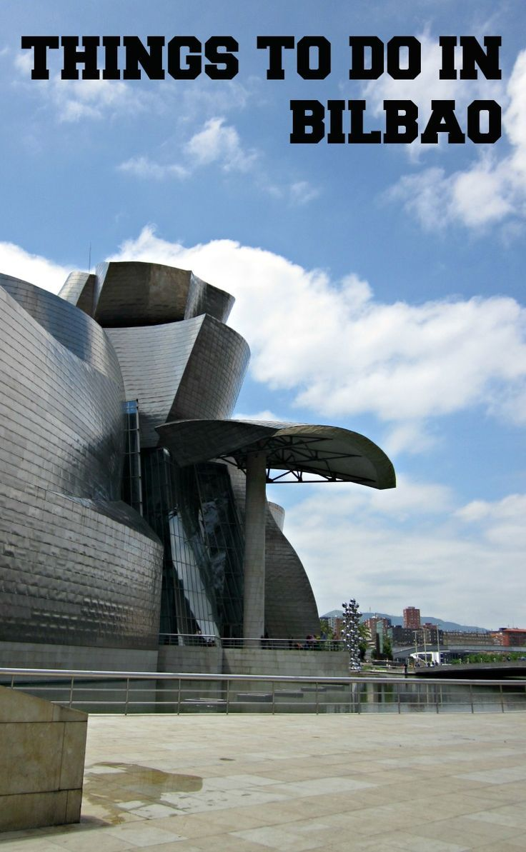 A list of things to do in Bilbao, Spain. Yes, visiting the Guggenheim is among them!