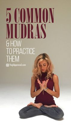Common Mudras, Their Meaning, and How to Practice Them