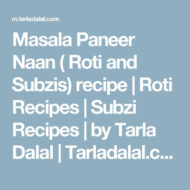 Masala Paneer Naan ( Roti and Subzis) recipe | Roti Recipes | Subzi Recipes | by Tarla Dalal | Tarladalal.com | #227