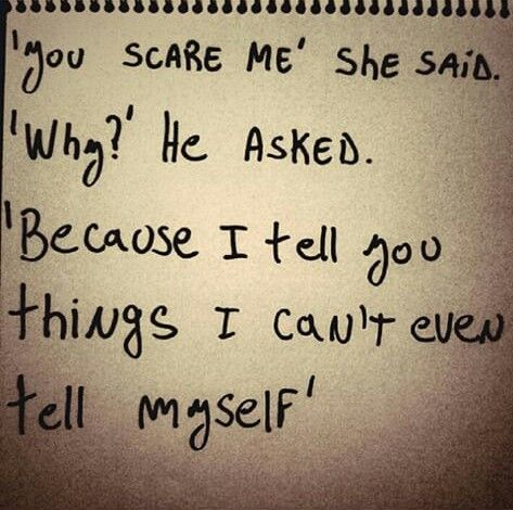 I tell you things i can't even tell myself #frases