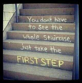 You don't have to see the whole staircase, just take de first step