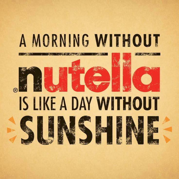 Brighten your morning with Nutella.