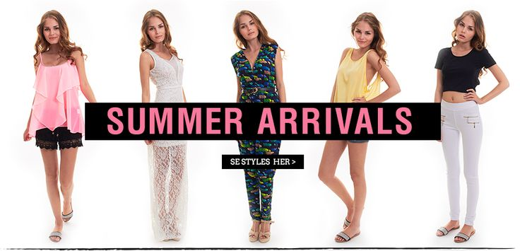Summer arrivals - Summer chic out fits.