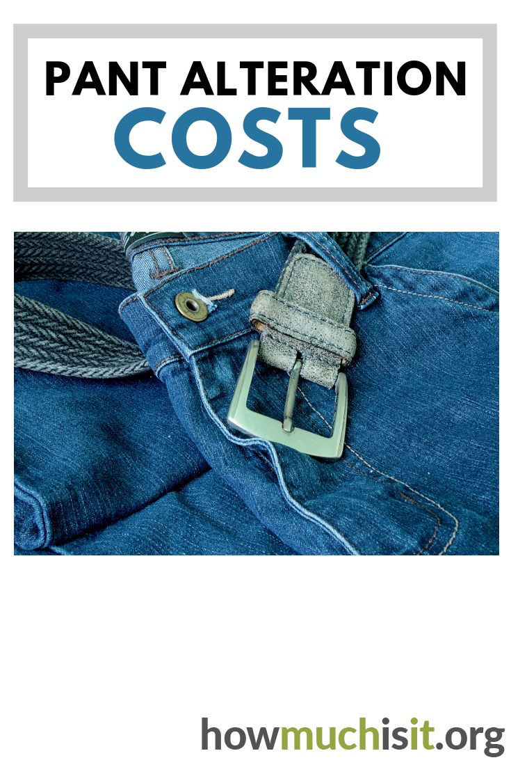How much does it cost to alter pants find out what others