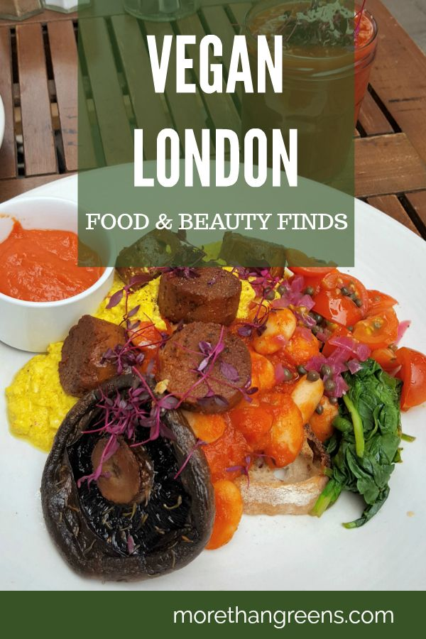 How To Have A Very Vegan Day Out In London More Than Greens Vegan London Best Vegan Restaurants Vegan Travel