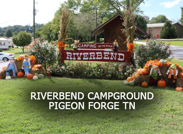 Riverbend Campground In Pigeon Forge Is Big Rig Friendly Numerous Options For Back Ins Pull Throughs P Pigeon Forge Campgrounds Pigeon Forge Pigeon Forge Tn