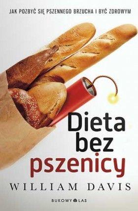 """""""Dieta bez pszenicy"""" William Davis, przełożył Roman Palewicz"""