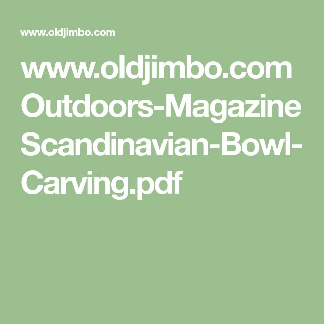 www.oldjimbo.com Outdoors-Magazine Scandinavian-Bowl-Carving.pdf