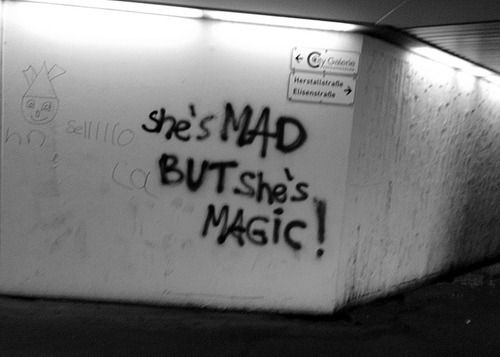 """""""She's MAD BUT She's MAGIC !"""""""