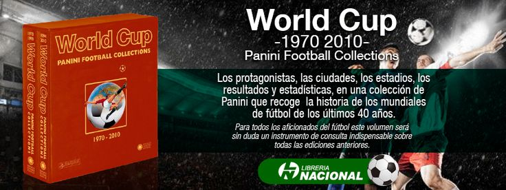 World Cup 1970 2010 Panini Football Collections. Los protagonistas, las ciudades, los estadios, los resultados y estadísticas, en una colección de Panini que recoge  la historia de los mundiales de fútbol de los últimos 40 años. Adquirir aquí: http://j.mp/1ln8US7