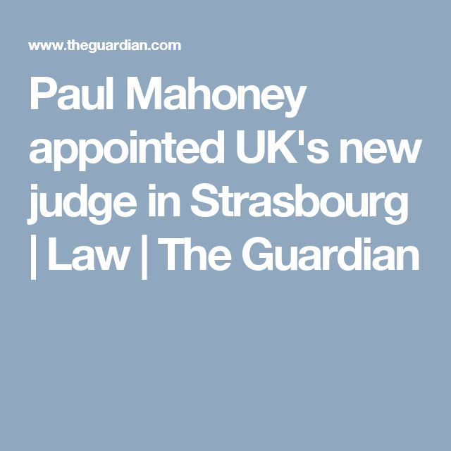 Paul Mahoney appointed UK's new judge in Strasbourg - 1 of 3 judges in Elgin Marbles Case 23/06/2016 Paul J. Mahoney (born 1946) is a British jurist.  Mahoney studied law at the University of Oxford, graduating Bachelor of Arts and later proceeding (Master of Arts in 1967. He subsequently studied law at University College London and obtained a Master of Laws degree in 1969. - Wikipedia
