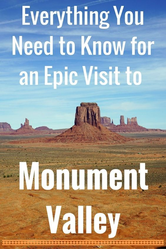 Everything You Need to Know for an Epic Visit to Monument Valley - United States