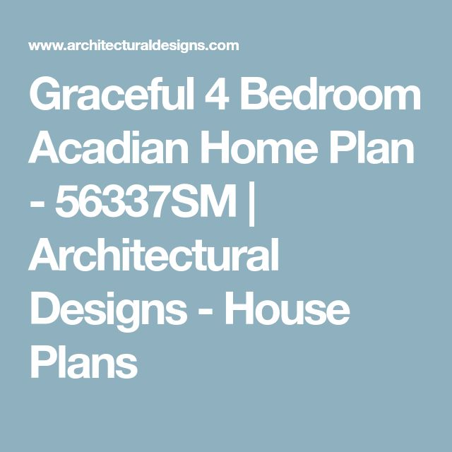 Graceful 4 Bedroom Acadian Home Plan - 56337SM | Architectural Designs - House Plans