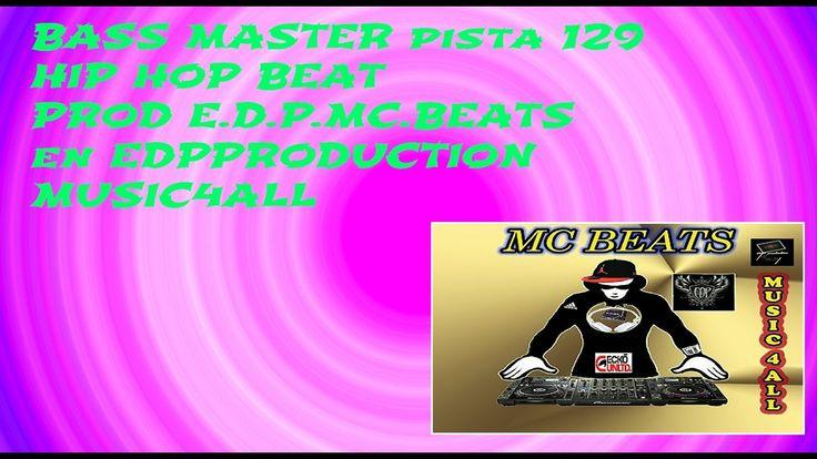E D P  HIP HOP BEATS  2016  PISTA 129 BASS MASTER  MC BEATS