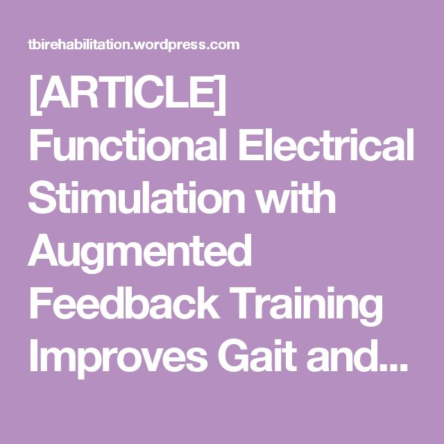 [ARTICLE] Functional Electrical Stimulation with Augmented Feedback Training Improves Gait and Functional Performance in Individuals with Chronic Stroke: A Randomized Controlled Trial – Full Text PDF | TBI Rehabilitation