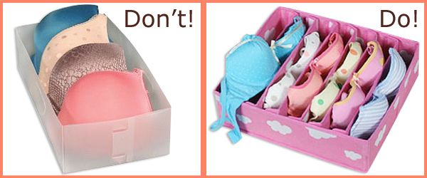 In a shoebox/container. The size of shoebox depends on how big your bras are. If you're an A cup, use a regular shoe box. If you're a G cup, put them in a shoe box for boots.  Just keep in mind that the bras should fit without you having to fold your molded cups. If you fold your molded cups, you should save the shoe box and use it as a coffin because you'll be ruining your bra!