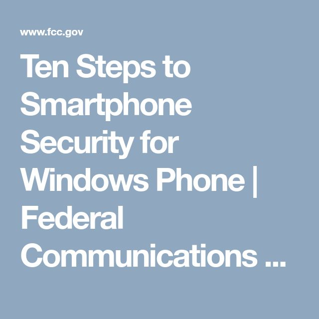 Ten Steps to Smartphone Security for Windows Phone | Federal Communications Commission