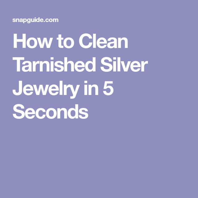 How to Clean Tarnished Silver Jewelry in 5 Seconds