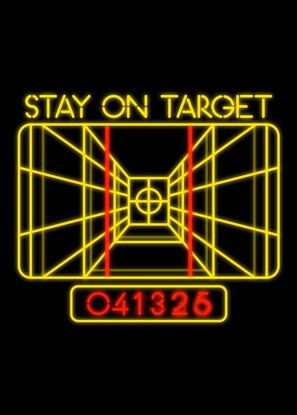 Stay On Target Star Wars Starwarsquotes Star Wars Poster Star Wars Background Star Wars Artwork