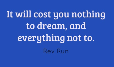 It'll cost you nothing to dream,  and everything not to.: Dreams, Affirmations, Cost