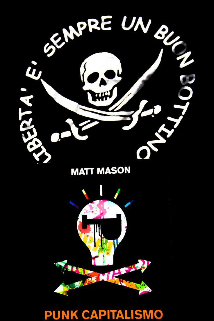 PUNK CAPITALISMO - Matt Mason | L'economia pirata dei moderni punk, quella basata sul diy e l'open source, è forse l'unica che in questo momento storico può portarci fuori dalla crisi.