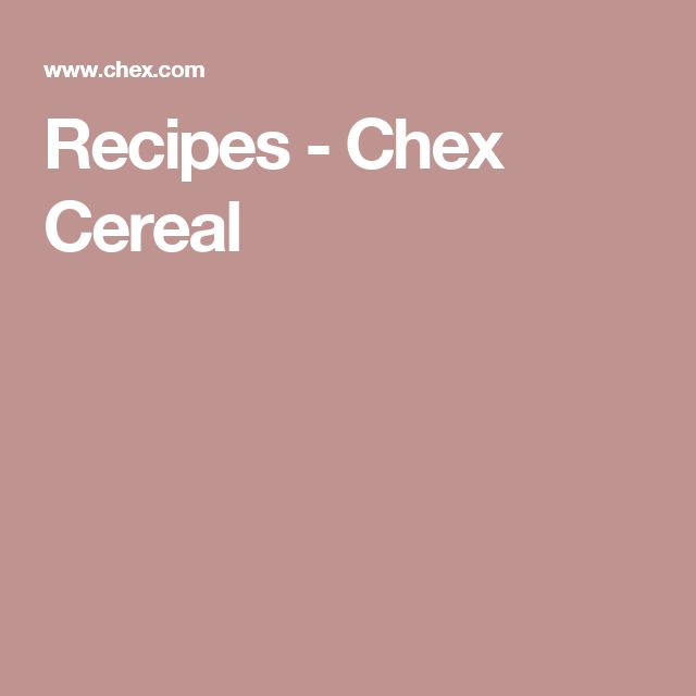 Recipes - Chex Cereal