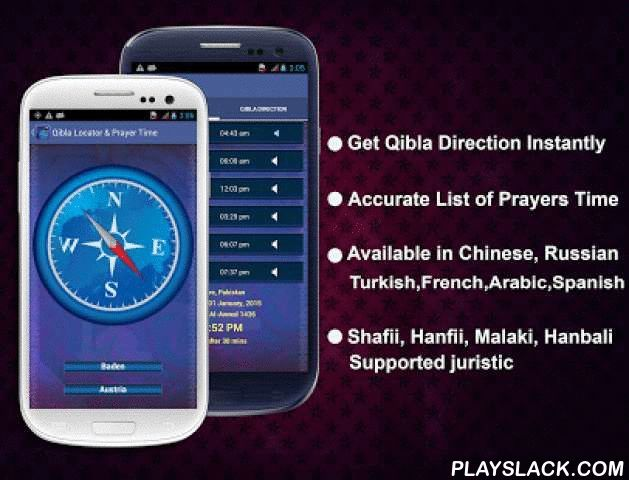 Qibla Locator & Prayer Time  Android App - playslack.com ,  Qibla locator and Prayer time is a very useful application to find Qibla direction, get accurate prayer times and prayer alerts. Any where you can find Qibla direction instantly, get prayer times alert and offer prayers on time conveniently. Very handy application for every Muslim, almost all juristic time available Shafii, Hanfii, Malki, Hanbali etc.Features:- Largest collection of countries and cities.- Accurate prayer timing…