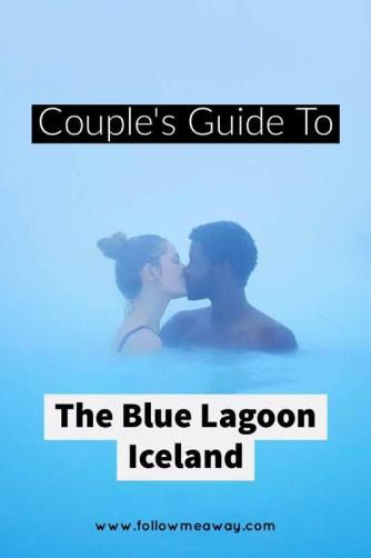 The Couple's Guide To Visiting The Blue Lagoon In Iceland | Travel Tips For Visiting The Blue Lagoon In Iceland | Iceland Travel Tips | Couples Guide To The Blue Lagoon | Follow Me Away Travel Blog