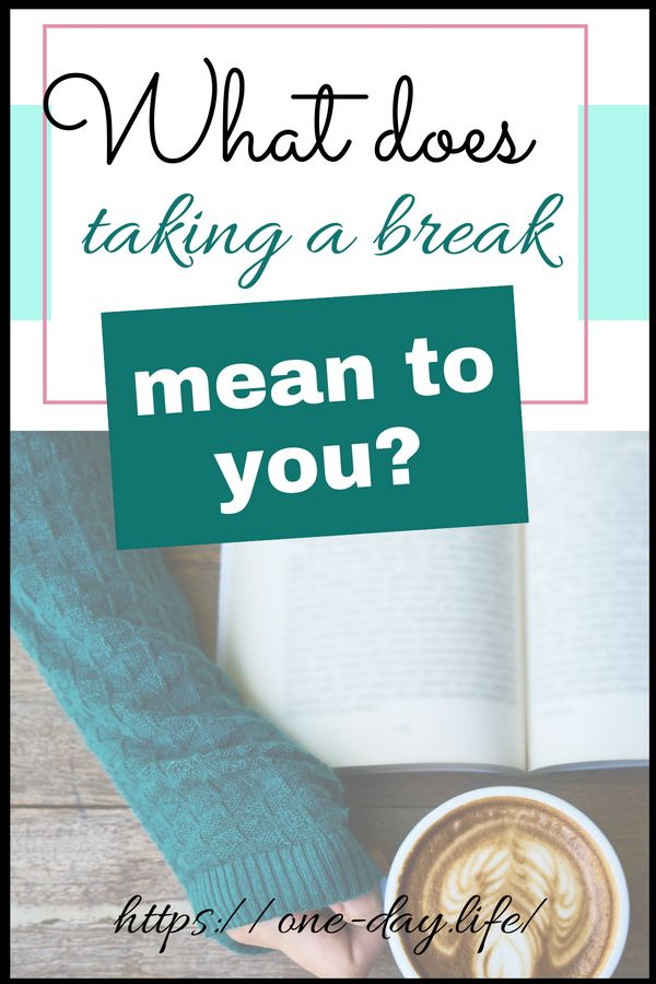 what does it mean to take a break