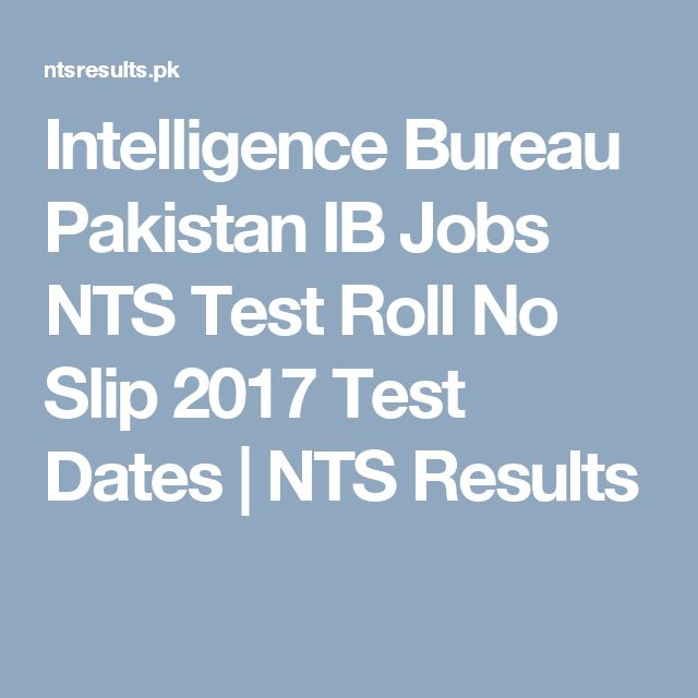 Intelligence Bureau Pakistan IB Jobs NTS Test Roll No Slip 2017 Test Dates   NTS Results