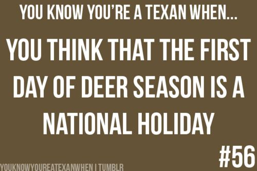 Or turkey season...and when you know people who have scheduled weddings around opening weekends of said seasons.