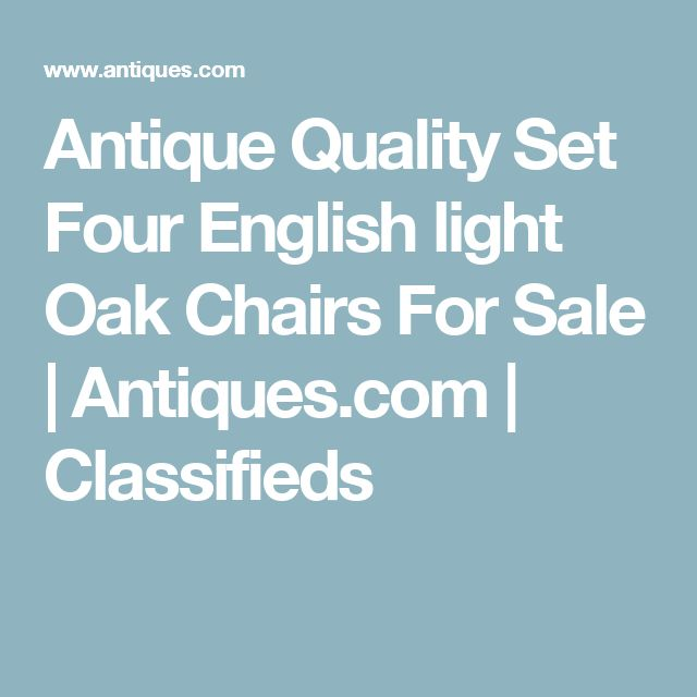 Antique Quality Set Four English light Oak Chairs For Sale   Antiques.com   Classifieds