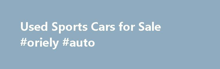 Used Sports Cars for Sale #oriely #auto http://france.remmont.com/used-sports-cars-for-sale-oriely-auto/  #sports cars for sale # 6,350 Used Sports Cars for Sale Sports Cars AA Cars works closely with thousands of UK used car dealers to bring you one of the largest selections of Sports Cars on the market. All used Sports Cars on the AA Cars website come with free 12 months breakdown cover and a free car history check. Why buy a sports car? Owning a sports car may be a luxury, but it is also…