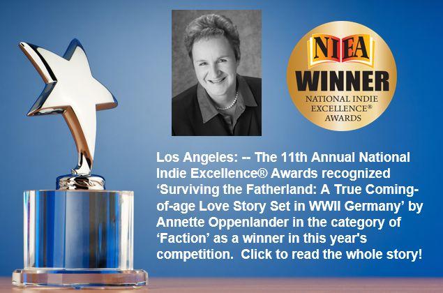 "Feature Book News! ""SURVIVING THE FATHERLAND"" by Annette Oppenlander wins a National Indie Excellent Award! http://www.writersinspiringchange.com/iwic-newsspot.html"