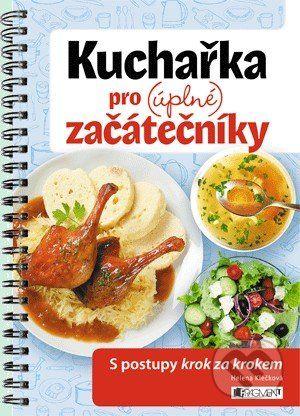 Martinus.sk > Knihy: Kuchařka pro (úplné) začátečníky