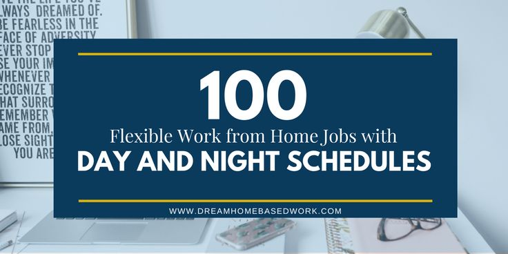 Whether it is in the daytime or the night time, there are a whole lot of flexible work from home jobs available today and the options keep increasing.