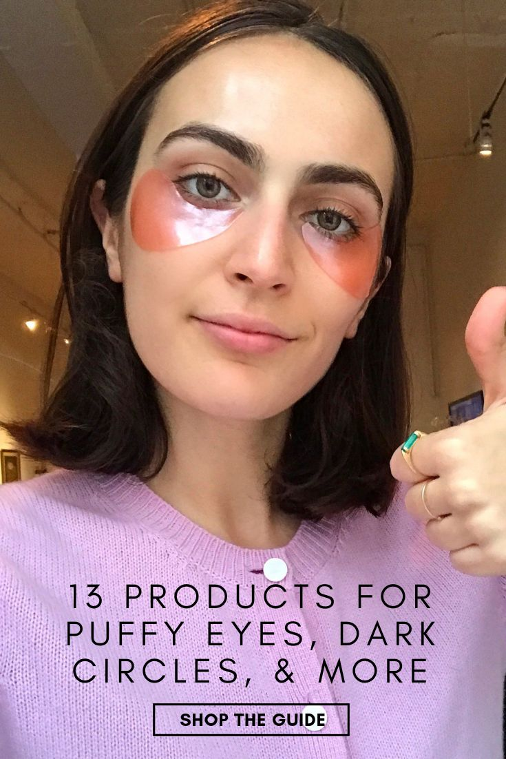 The 13 Products I Use for My Chronic Raccoon Eyes Puffy