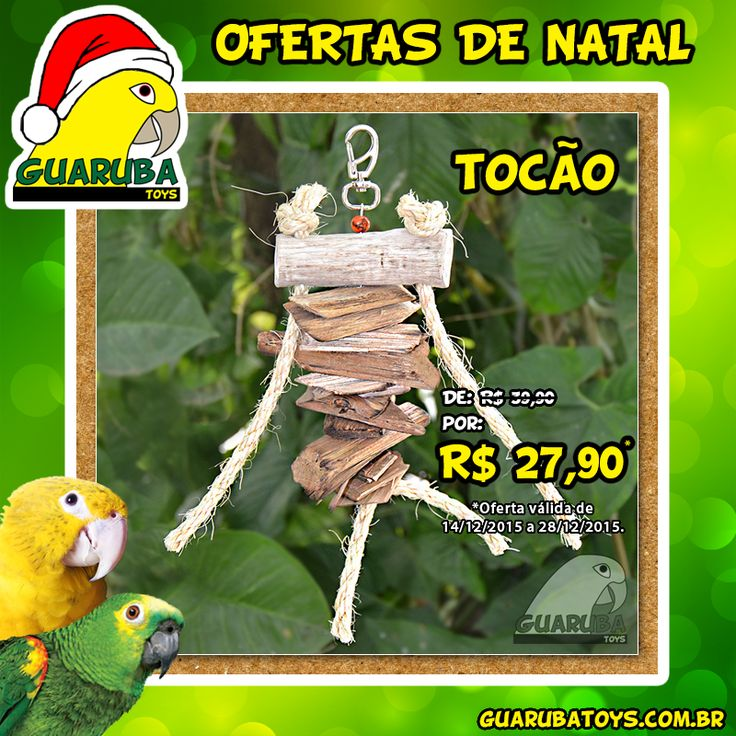Ofertas de Natal Guaruba Toys!  Aproveite o preço promocional do Tocão válido até 28/12/2015! O Tocão é indicado para Calopsitas, Ringneck, Jandaia, Papagaios, Ararajuba, entre outras aves do mesmo porte. Sua ave vai adorar! http://guarubatoys.com.br/produto/tocao/