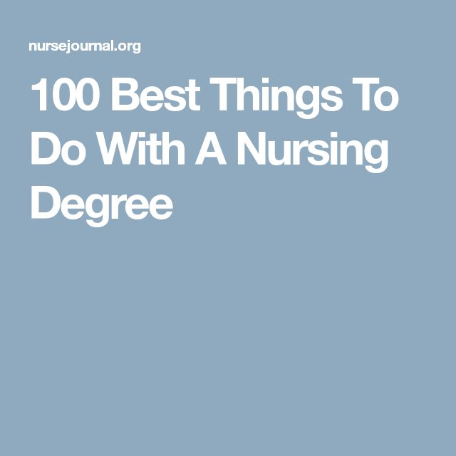 100 Best Things To Do With A Nursing Degree
