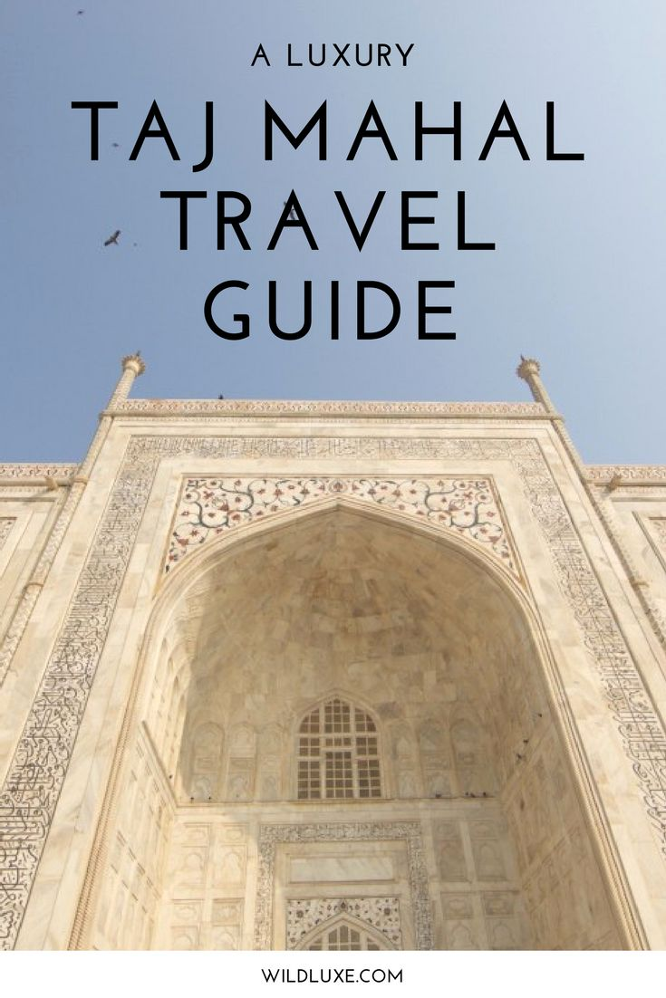 A Luxury Taj Mahal Travel Guide