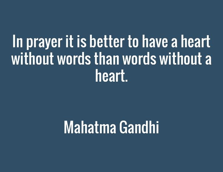 In Prayer It Is Better To Have A Heart Without Words Than Words Without A Heart  C B Public Domainchakrassufimysticmahatma
