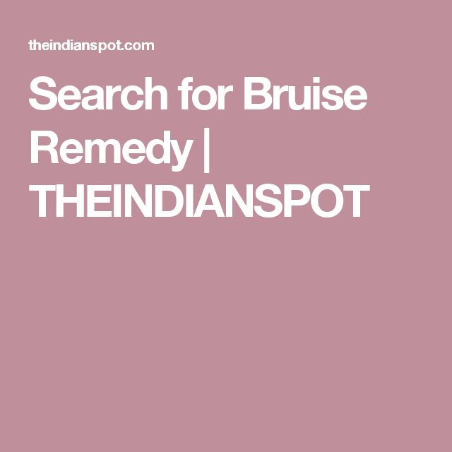 Search for Bruise Remedy | THEINDIANSPOT