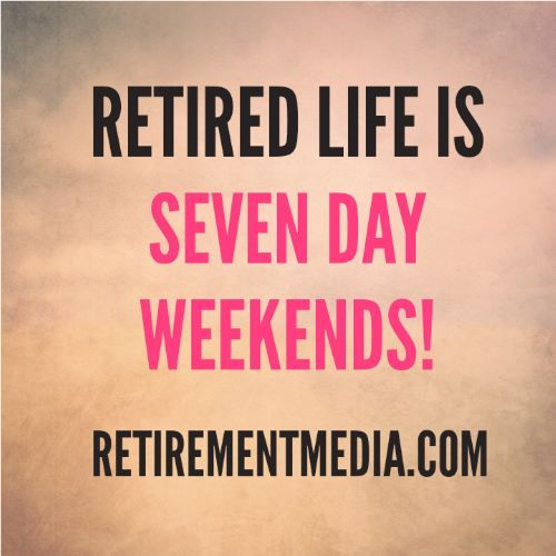 Quotes For A Friend Who Is Retiring : Best ideas about happy retirement on