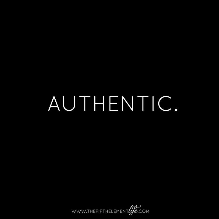 """Authentic."", www.thefifthelementlife.com. Wisdom quotes and inspirational quotes. These words of wisdom can be helpful to qive you strength, bring wisdom into your life and to create more love. For more great inspiration follow us at 1StrongWoman."