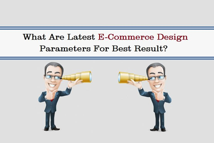 What Are Latest E-Commerce Design Parameters For Best Result?