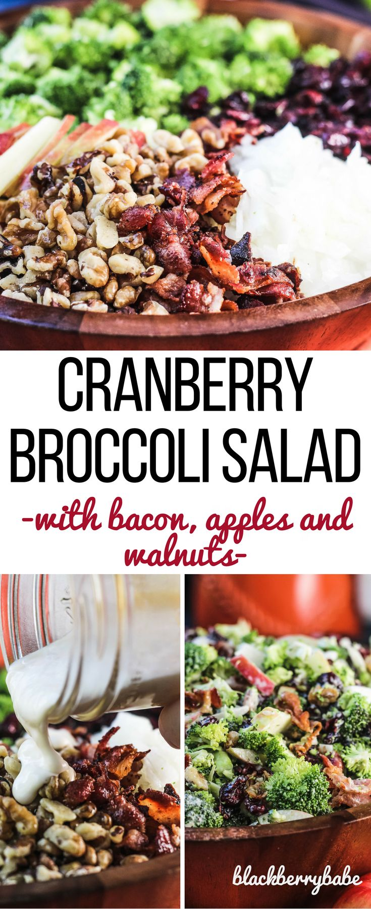 My FAVORITE salad for the holidays! Cranberry Broccoli Salad with Bacon Apples and Walnuts. Tossed in an easy creamy maple dressing! Recipe by www.blackberrybabe.com.