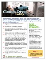 According to The National Fire Protection Association the leading cause of home clothes dryer and washer fires is failure to clean them.    Dryer Vent Safety Tips:    - Have your dryer installed and serviced by a professional.  - Do not use the dryer without a lint filter.  - Make sure you clean the lint filter before or after each load of laundry.  - Remove lint that has collected around the drum.  -  Turn the dryer off if you leave home or when you go to bed.