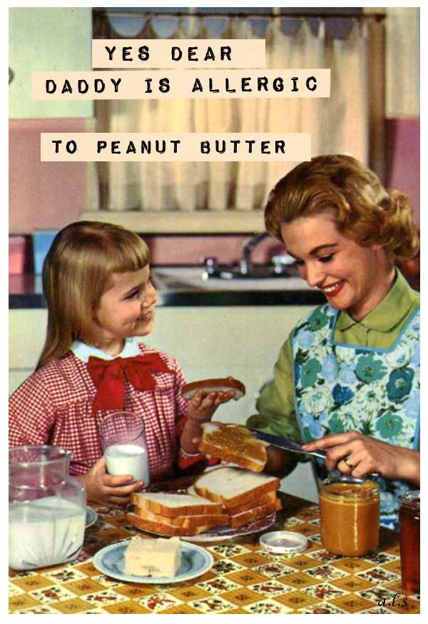 Yes Dear, Daddy IS allergic to peanut butter. Watch more mom moments on THE JIM…