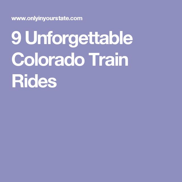 9 Unforgettable Colorado Train Rides